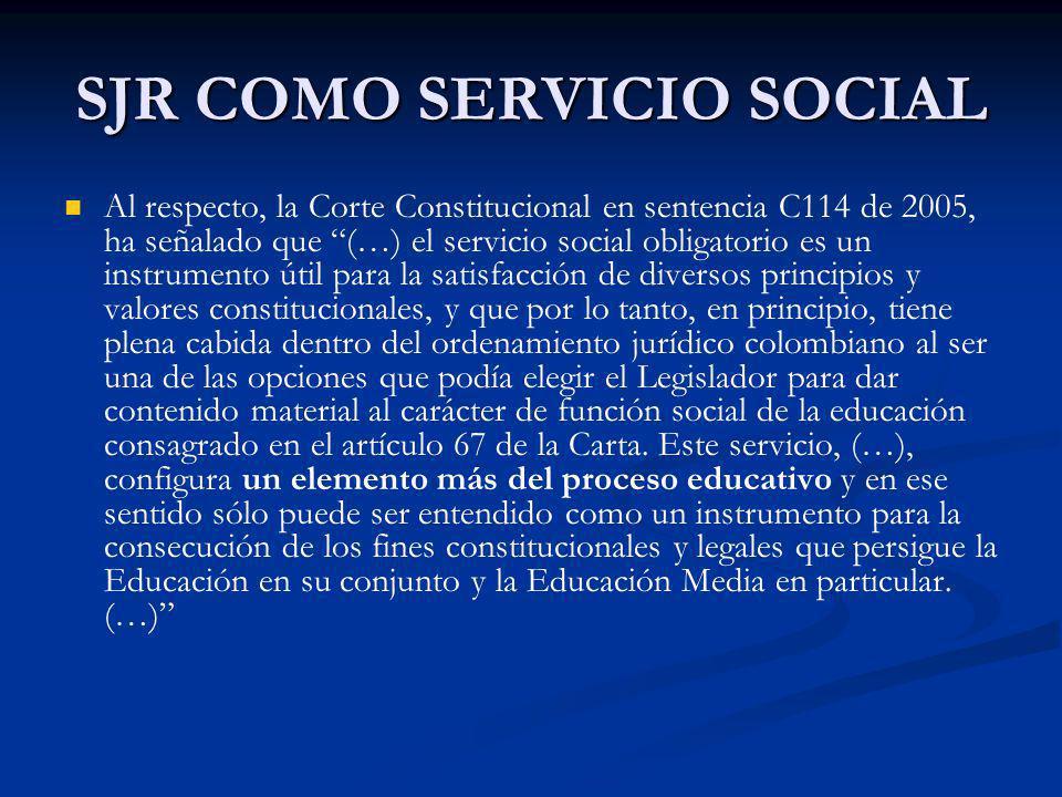 Al respecto, la Corte Constitucional en sentencia C114 de 2005, ha señalado que (…) el servicio social obligatorio es un instrumento útil para la sati