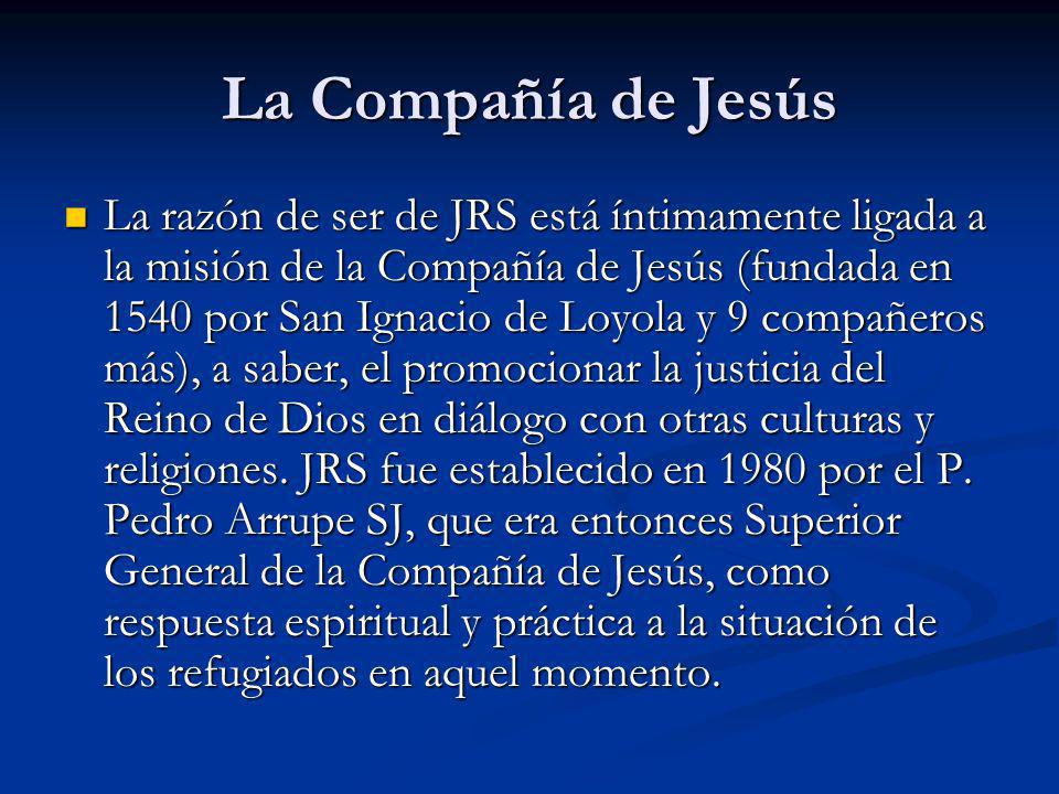 La Compañía de Jesús La razón de ser de JRS está íntimamente ligada a la misión de la Compañía de Jesús (fundada en 1540 por San Ignacio de Loyola y 9 compañeros más), a saber, el promocionar la justicia del Reino de Dios en diálogo con otras culturas y religiones.