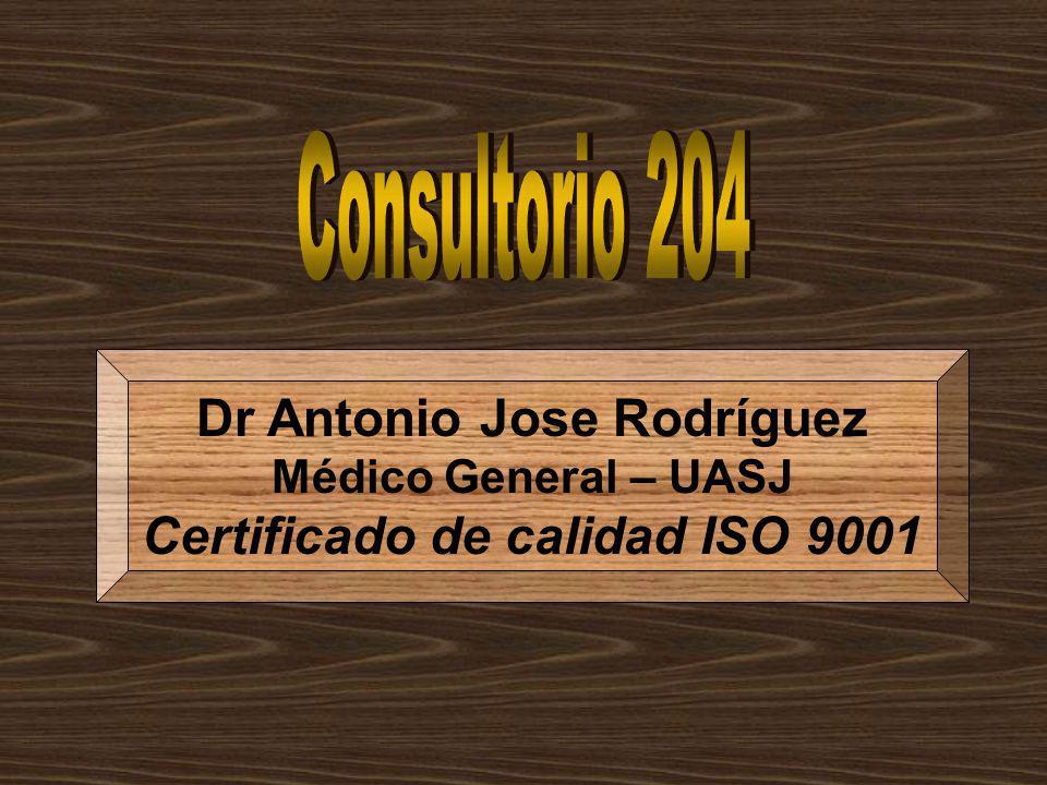 Dr Antonio Jose Rodríguez Médico General – UASJ Certificado de calidad ISO 9001