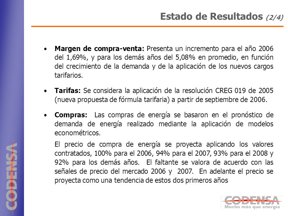 16 Margen de compra-venta: Presenta un incremento para el año 2006 del 1,69%, y para los demás años del 5,08% en promedio, en función del crecimiento