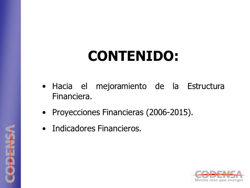 2 ENDESA CONTENIDO: Hacia el mejoramiento de la Estructura Financiera. Proyecciones Financieras (2006-2015). Indicadores Financieros.