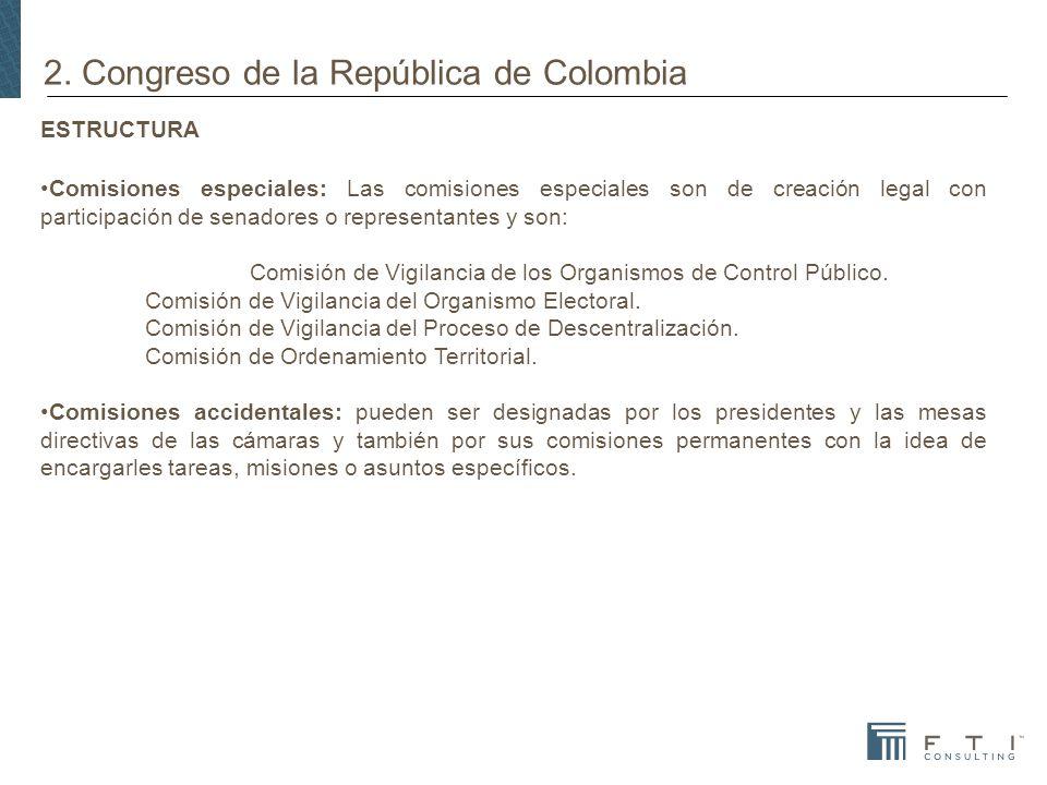 2. Congreso de la República de Colombia ESTRUCTURA Comisiones especiales: Las comisiones especiales son de creación legal con participación de senador
