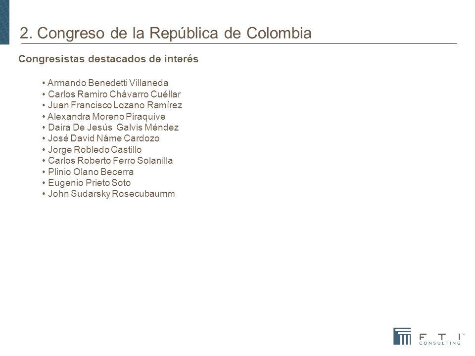 2. Congreso de la República de Colombia Congresistas destacados de interés Armando Benedetti Villaneda Carlos Ramiro Chávarro Cuéllar Juan Francisco L