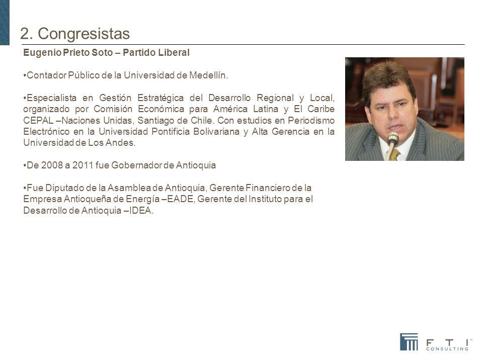 2. Congresistas Eugenio Prieto Soto – Partido Liberal Contador Público de la Universidad de Medellín. Especialista en Gestión Estratégica del Desarrol