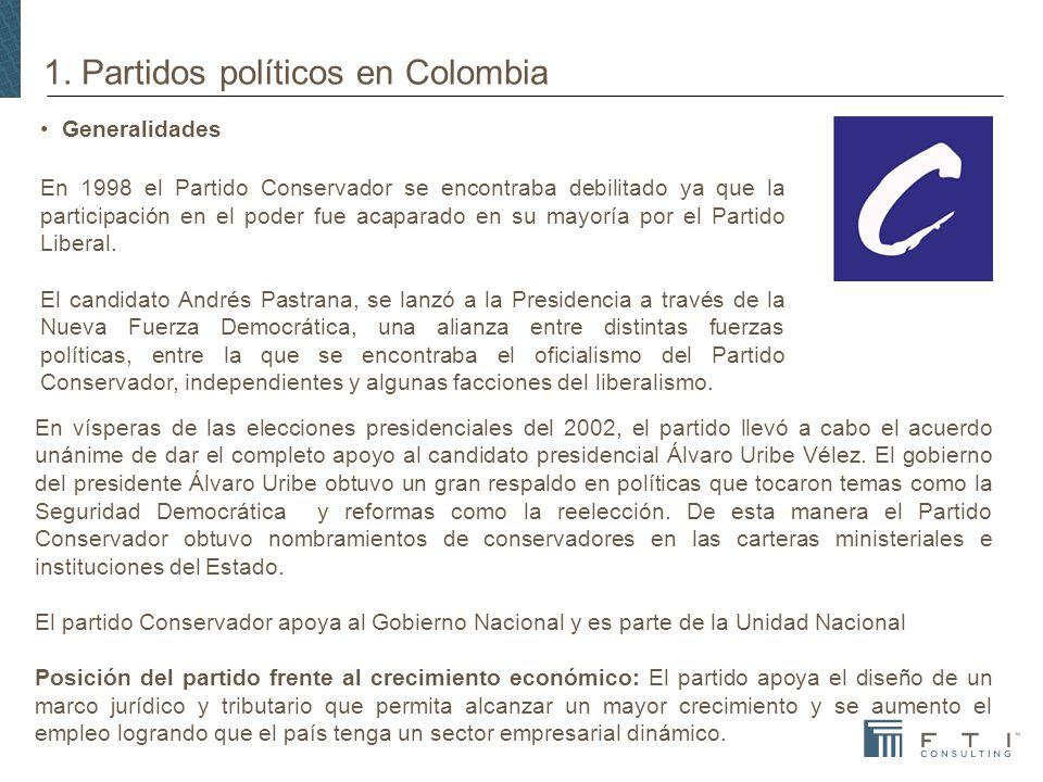 1. Partidos políticos en Colombia Generalidades En 1998 el Partido Conservador se encontraba debilitado ya que la participación en el poder fue acapar