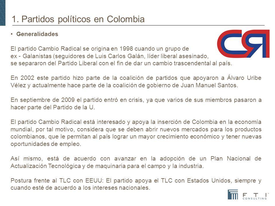 1. Partidos políticos en Colombia Generalidades El partido Cambio Radical se origina en 1998 cuando un grupo de ex - Galanistas (seguidores de Luis Ca