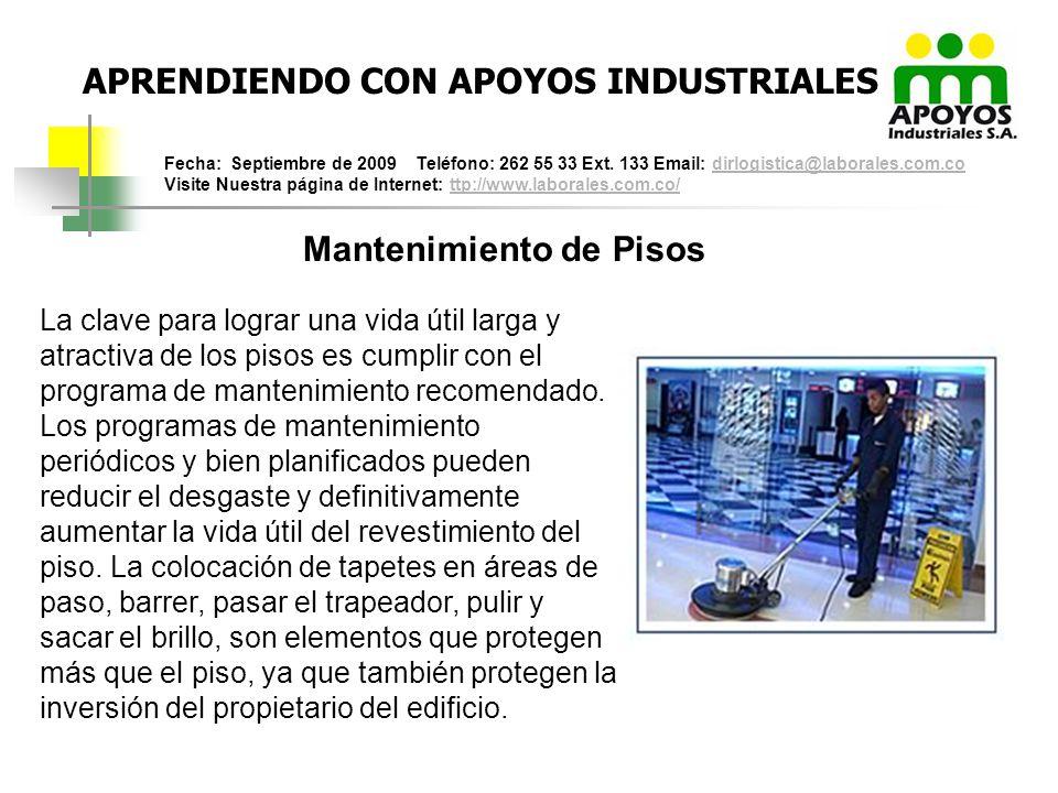 APRENDIENDO CON APOYOS INDUSTRIALES Fecha: Septiembre de 2009 Teléfono: 262 55 33 Ext. 133 Email: dirlogistica@laborales.com.co Visite Nuestra página
