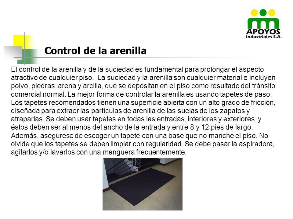El control de la arenilla y de la suciedad es fundamental para prolongar el aspecto atractivo de cualquier piso.