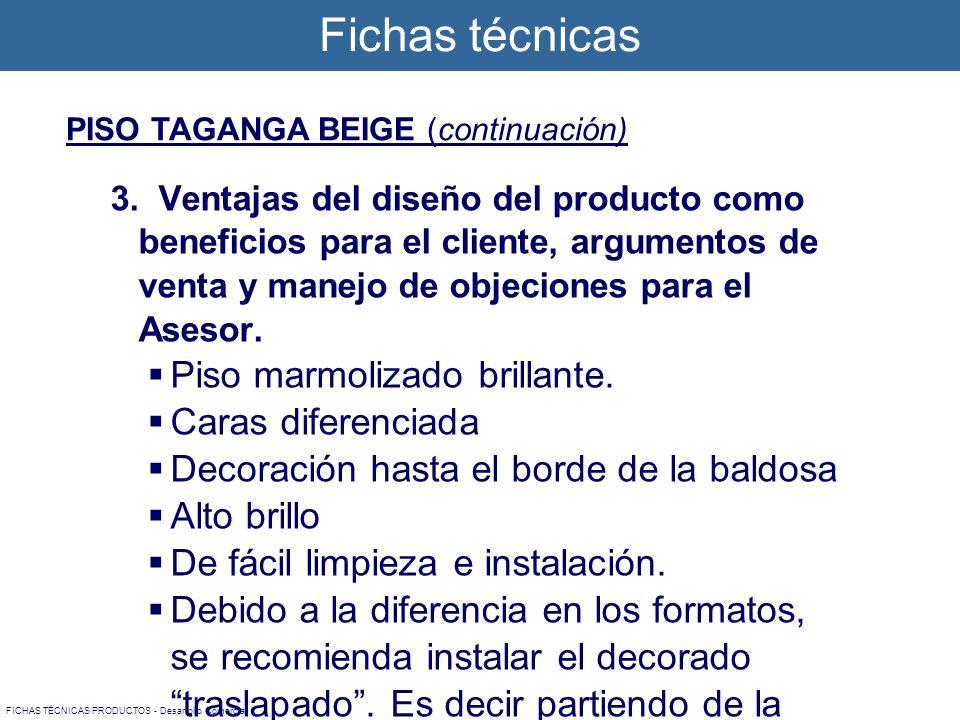 Fichas técnicas FICHAS TÉCNICAS PRODUCTOS - Desarrollo Comercial 3. Ventajas del diseño del producto como beneficios para el cliente, argumentos de ve