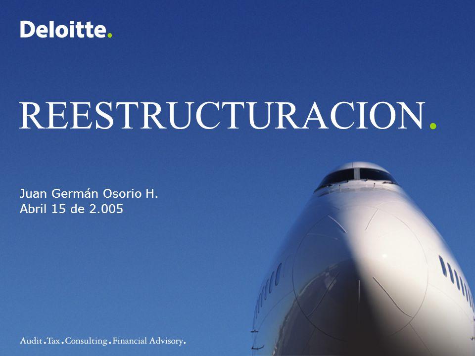 REESTRUCTURACION. Juan Germán Osorio H. Abril 15 de 2.005