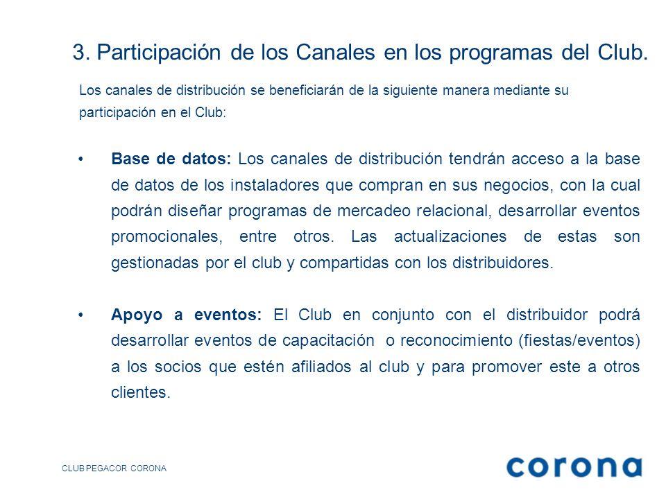 3. Participación de los Canales en los programas del Club. Base de datos: Los canales de distribución tendrán acceso a la base de datos de los instala