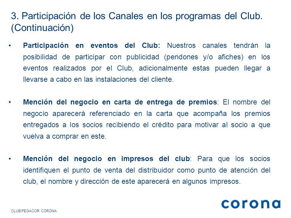 CLUB PEGACOR CORONA 3. Participación de los Canales en los programas del Club. (Continuación) Participación en eventos del Club: Nuestros canales tend
