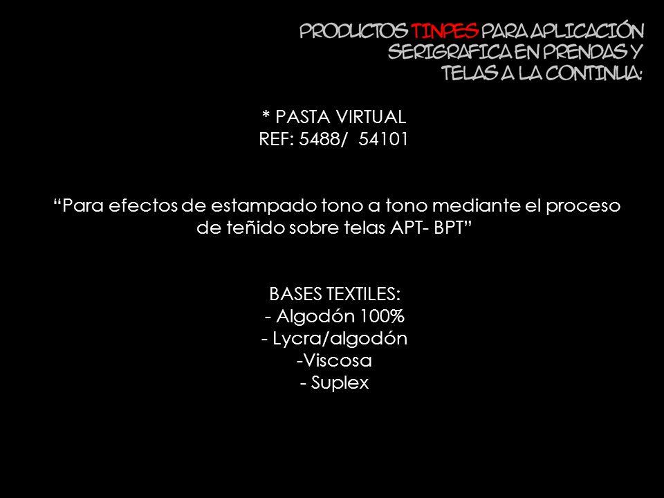 * PASTA VIRTUAL REF: 5488/ 54101 Para efectos de estampado tono a tono mediante el proceso de teñido sobre telas APT- BPT BASES TEXTILES: - Algodón 10