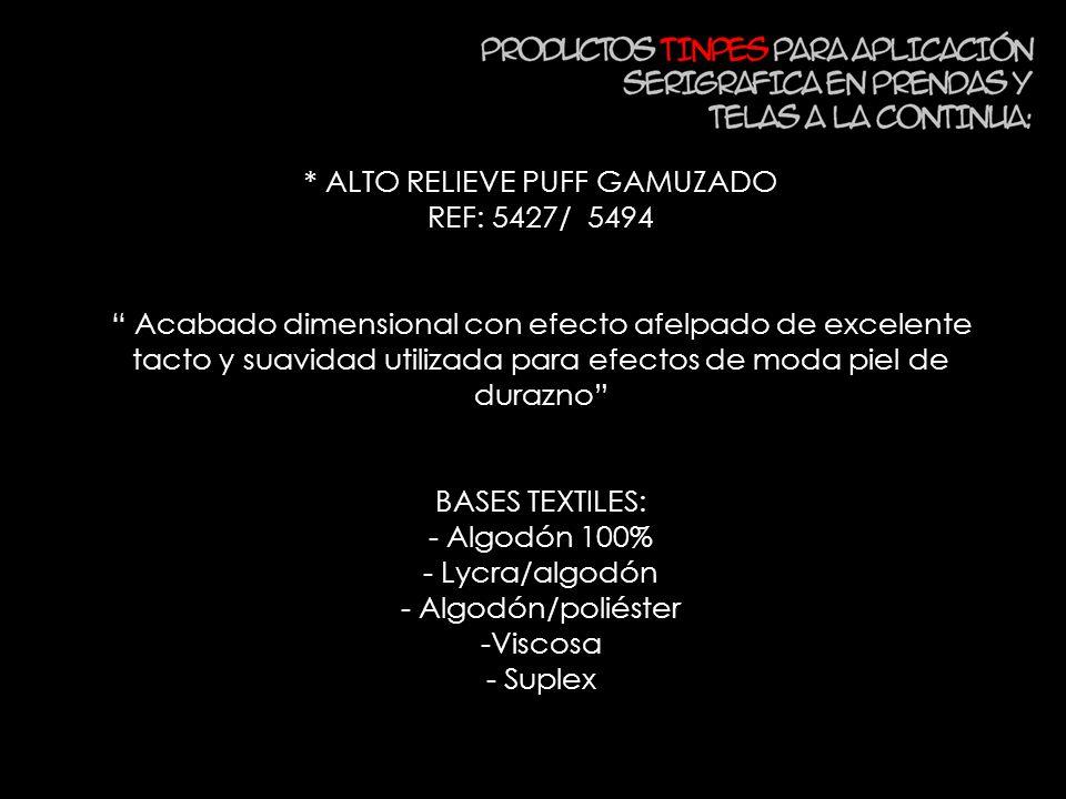 * ALTO RELIEVE PUFF GAMUZADO REF: 5427/ 5494 Acabado dimensional con efecto afelpado de excelente tacto y suavidad utilizada para efectos de moda piel