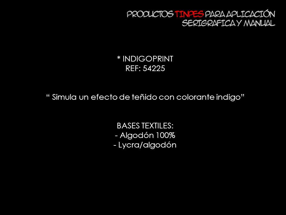 * INDIGOPRINT REF: 54225 Simula un efecto de teñido con colorante indigo BASES TEXTILES: - Algodón 100% - Lycra/algodón