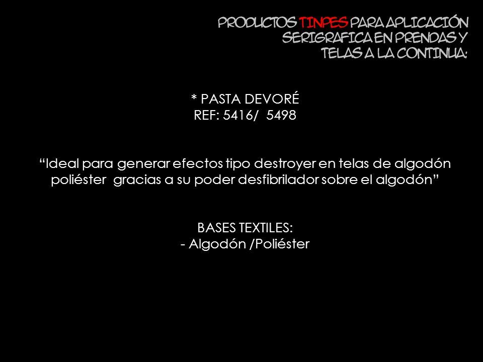 * PASTA DEVORÉ REF: 5416/ 5498 Ideal para generar efectos tipo destroyer en telas de algodón poliéster gracias a su poder desfibrilador sobre el algod