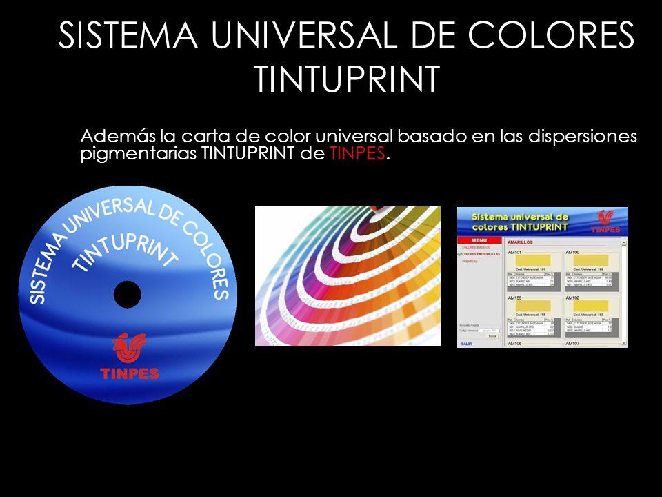 Además la carta de color universal basado en las dispersiones pigmentarias TINTUPRINT de TINPES. SISTEMA UNIVERSAL DE COLORES TINTUPRINT