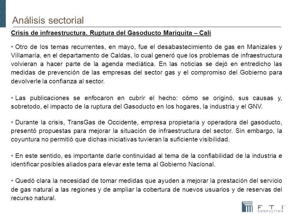 Análisis sectorial Crisis de infraestructura. Ruptura del Gasoducto Mariquita – Cali Otro de los temas recurrentes, en mayo, fue el desabastecimiento