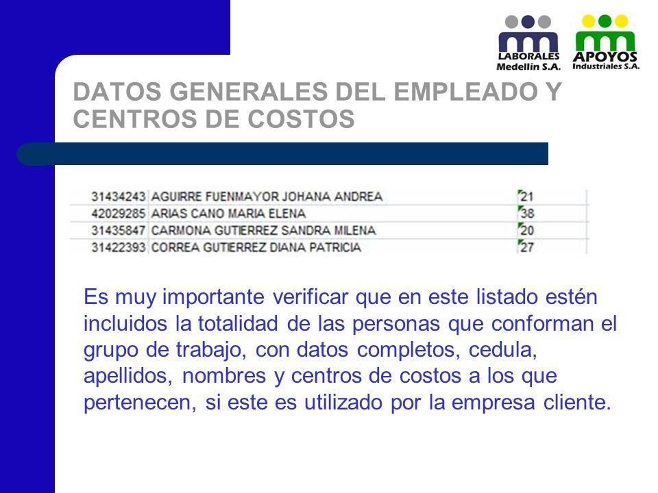 DATOS GENERALES DEL EMPLEADO Y CENTROS DE COSTOS Es muy importante verificar que en este listado estén incluidos la totalidad de las personas que conf