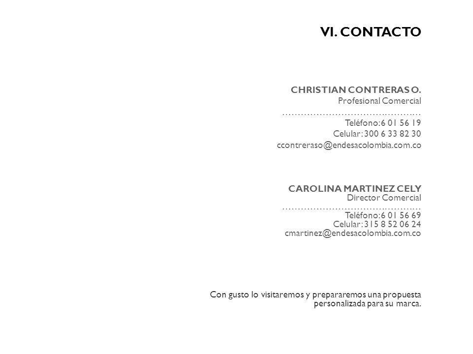 VI. CONTACTO CHRISTIAN CONTRERAS O. Profesional Comercial ……………………………………… Teléfono: 6 01 56 19 Celular: 300 6 33 82 30 ccontreraso@endesacolombia.com.