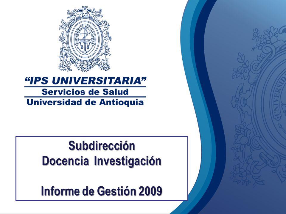 Subdirección Docencia Investigación Informe de Gestión 2009