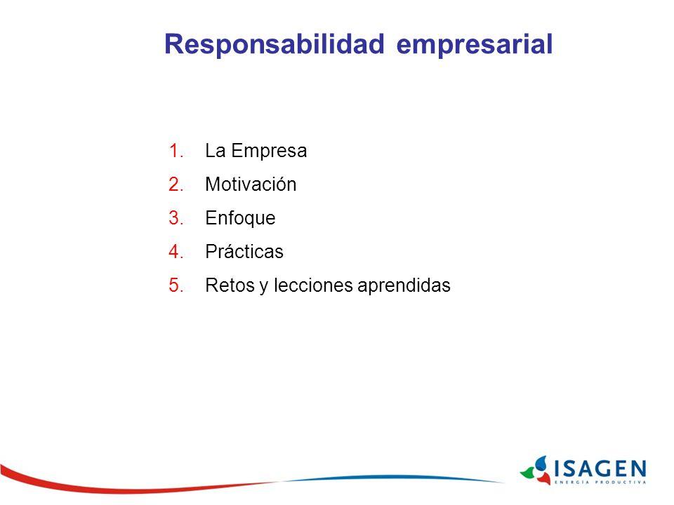 1.La Empresa 2.Motivación 3.Enfoque 4.Prácticas 5.Retos y lecciones aprendidas Responsabilidad empresarial