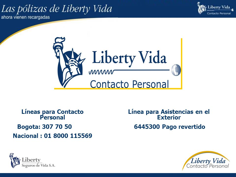 Líneas para Contacto Personal Bogota: 307 70 50 Nacional : 01 8000 115569 Línea para Asistencias en el Exterior 6445300 Pago revertido