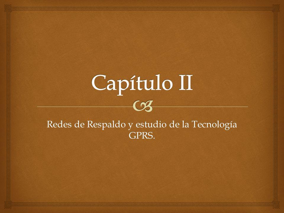 Redes de Respaldo y estudio de la Tecnología GPRS.