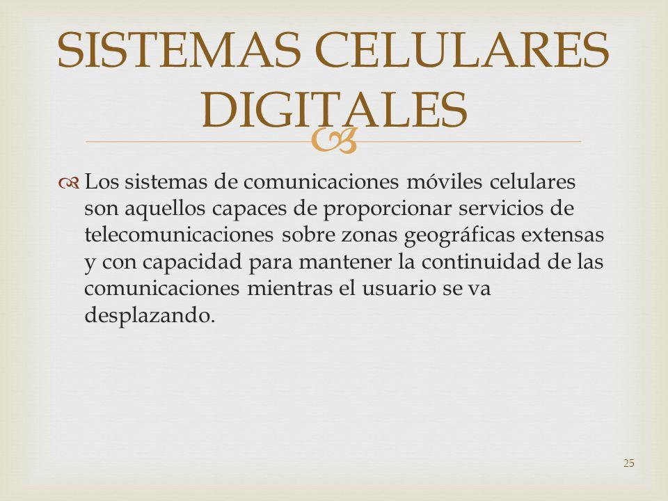 Los sistemas de comunicaciones móviles celulares son aquellos capaces de proporcionar servicios de telecomunicaciones sobre zonas geográficas extensas
