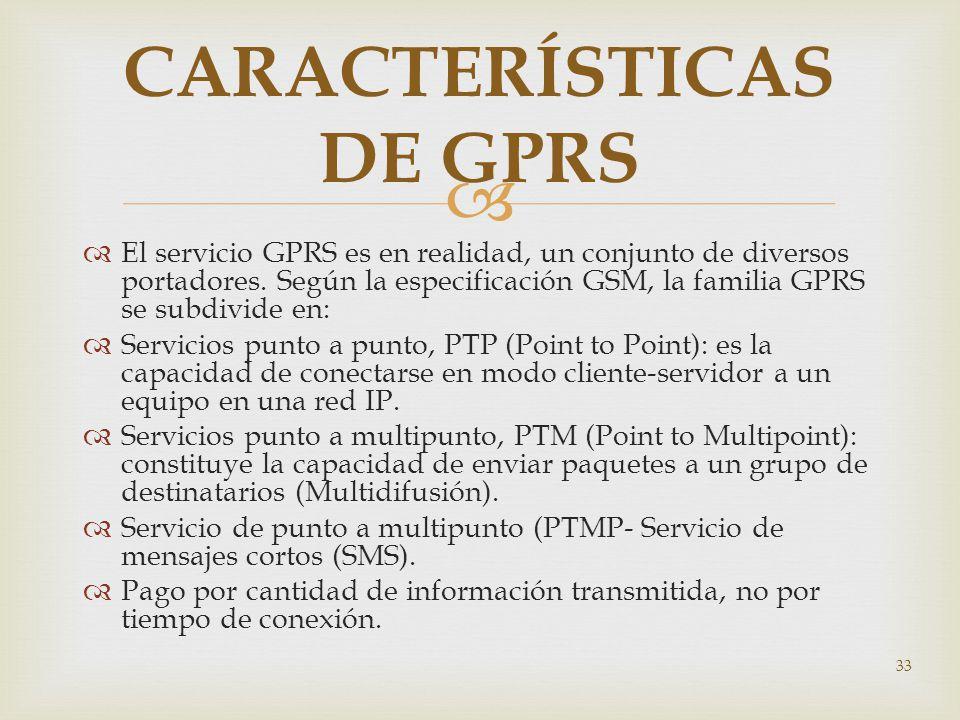 El servicio GPRS es en realidad, un conjunto de diversos portadores. Según la especificación GSM, la familia GPRS se subdivide en: Servicios punto a p