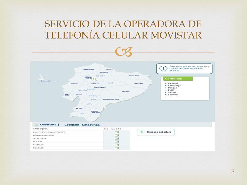37 SERVICIO DE LA OPERADORA DE TELEFONÍA CELULAR MOVISTAR