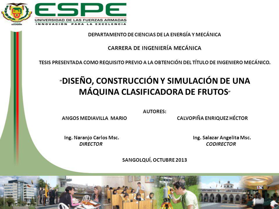 DEPARTAMENTO DE CIENCIAS DE LA ENERGÍA Y MECÁNICA CARRERA DE INGENIERÍA MECÁNICA TESIS PRESENTADA COMO REQUISITO PREVIO A LA OBTENCIÓN DEL TÍTULO DE I