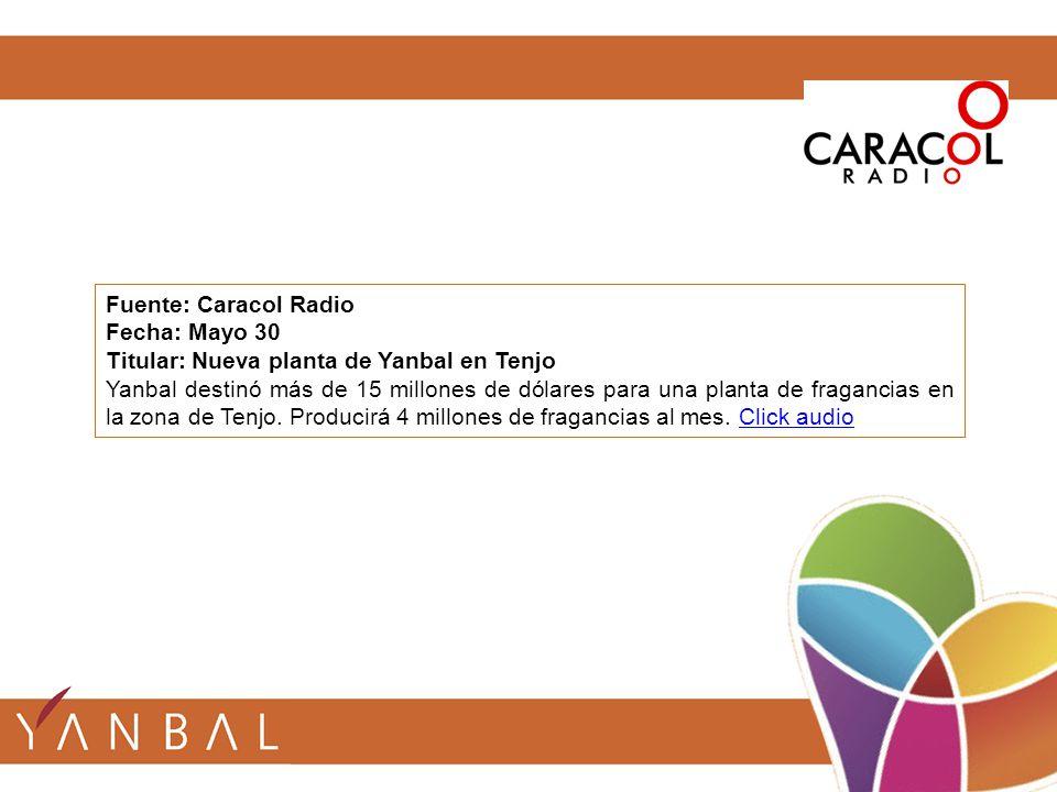 Fuente: Caracol Radio Fecha: Mayo 30 Titular: Nueva planta de Yanbal en Tenjo Yanbal destinó más de 15 millones de dólares para una planta de fragancias en la zona de Tenjo.
