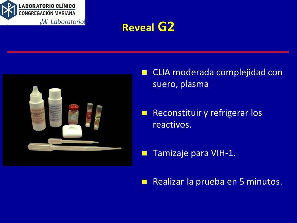 Reveal G2 CLIA moderada complejidad con suero, plasma Reconstituir y refrigerar los reactivos. Tamizaje para VIH-1. Realizar la prueba en 5 minutos.