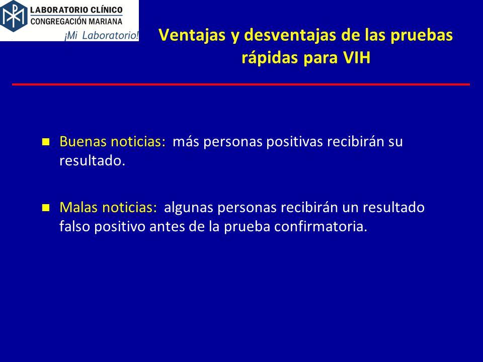 Ventajas y desventajas de las pruebas rápidas para VIH Buenas noticias: más personas positivas recibirán su resultado.