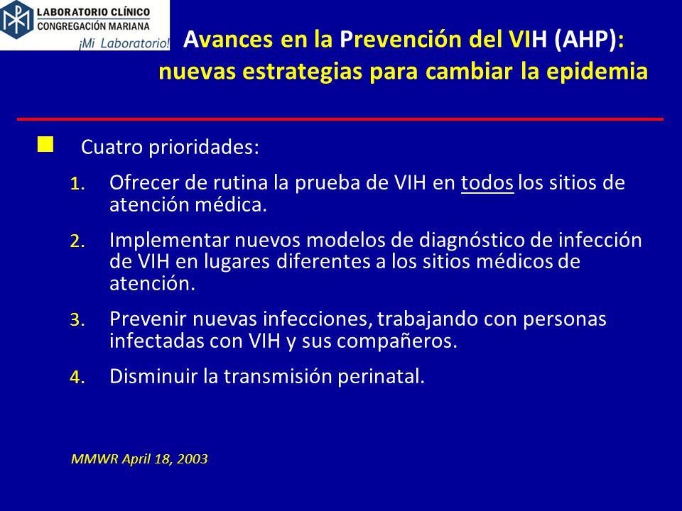 Cuatro prioridades: 1. Ofrecer de rutina la prueba de VIH en todos los sitios de atención médica. 2. Implementar nuevos modelos de diagnóstico de infe