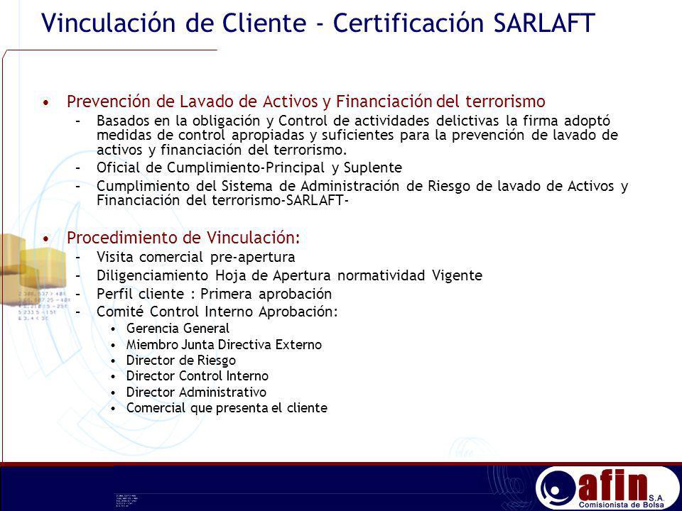 Vinculación de Cliente - Certificación SARLAFT Prevención de Lavado de Activos y Financiación del terrorismo –Basados en la obligación y Control de ac