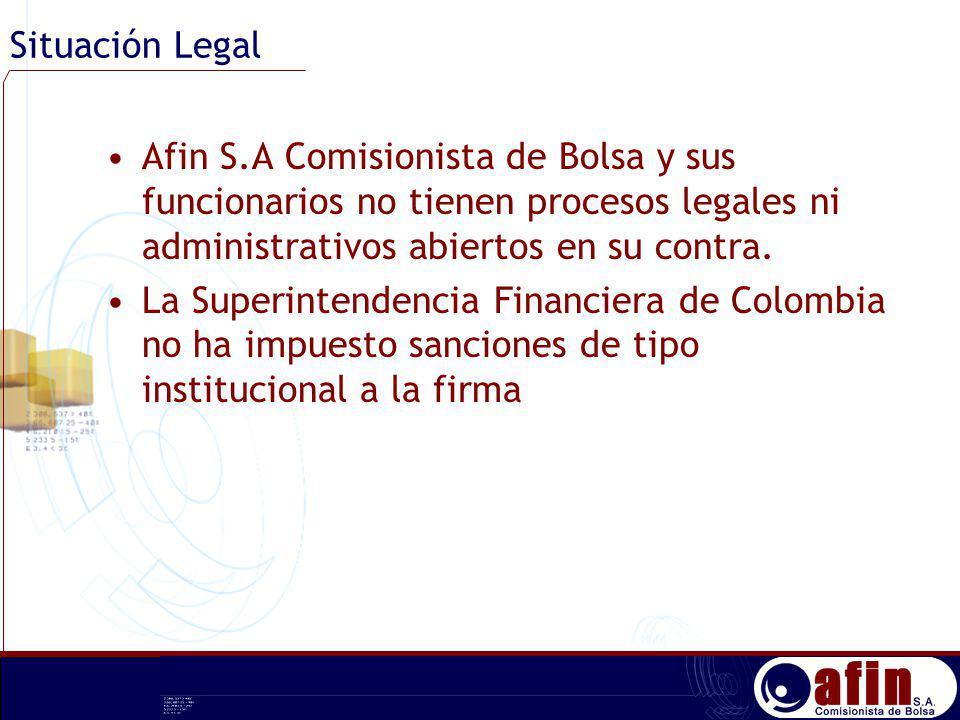 Situación Legal Afin S.A Comisionista de Bolsa y sus funcionarios no tienen procesos legales ni administrativos abiertos en su contra. La Superintende