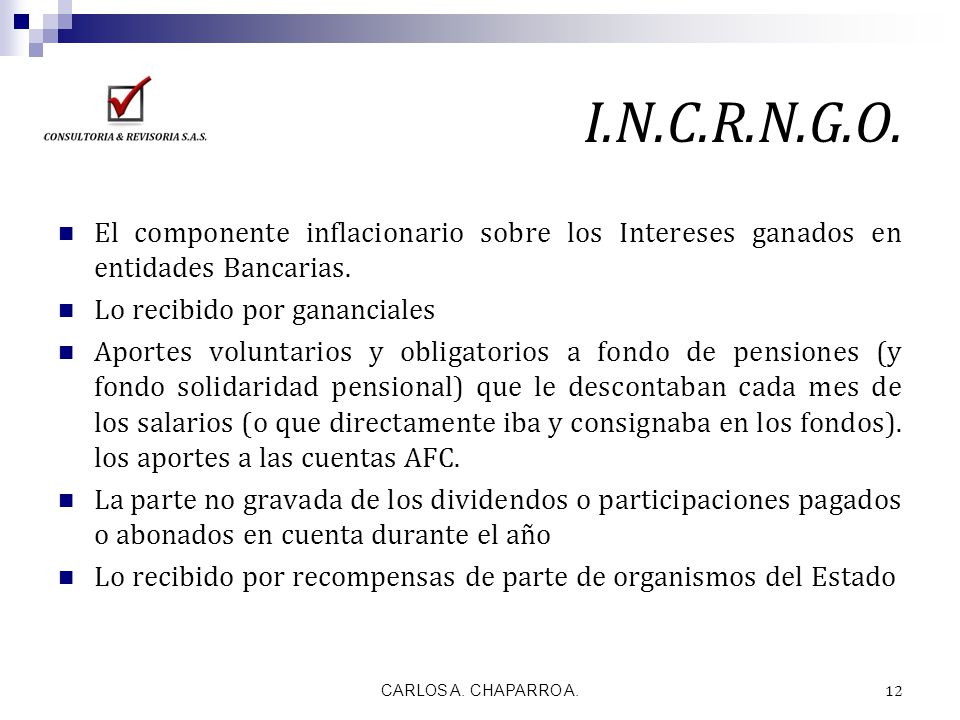 I.N.C.R.N.G.O. El componente inflacionario sobre los Intereses ganados en entidades Bancarias. Lo recibido por gananciales Aportes voluntarios y oblig