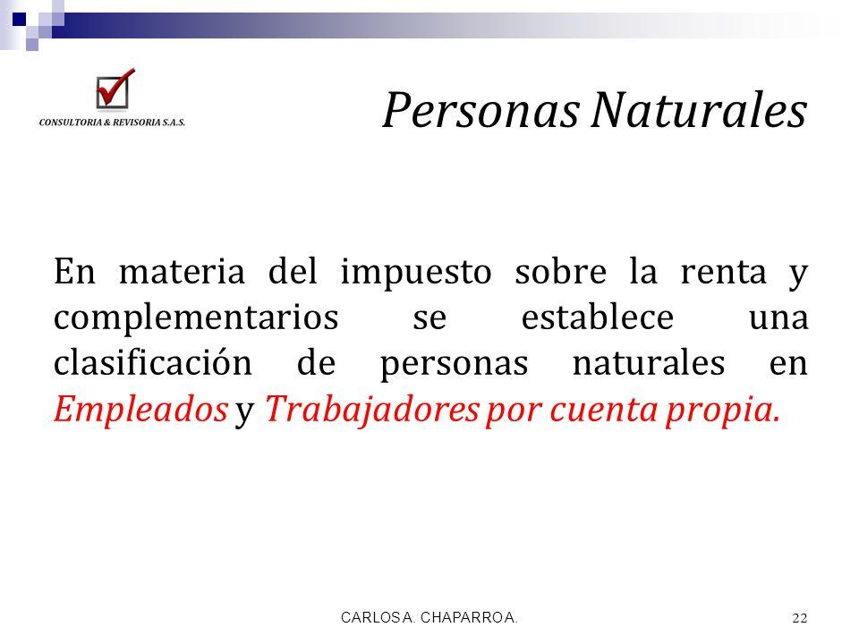 Personas Naturales En materia del impuesto sobre la renta y complementarios se establece una clasificación de personas naturales en Empleados y Trabaj