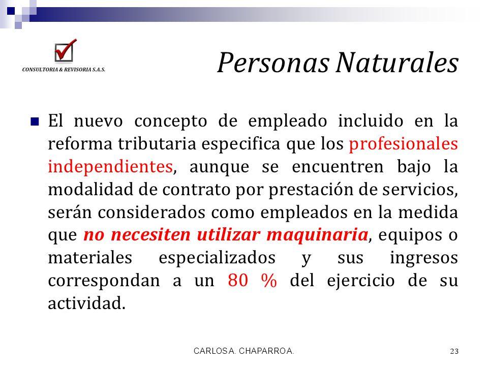 Personas Naturales El nuevo concepto de empleado incluido en la reforma tributaria especifica que los profesionales independientes, aunque se encuentr