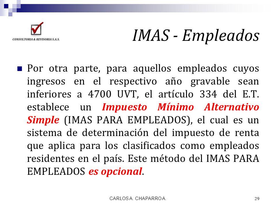 IMAS - Empleados Por otra parte, para aquellos empleados cuyos ingresos en el respectivo año gravable sean inferiores a 4700 UVT, el artículo 334 del