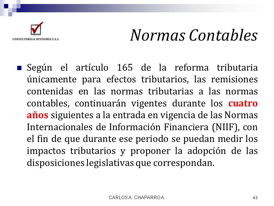 Normas Contables Según el artículo 165 de la reforma tributaria únicamente para efectos tributarios, las remisiones contenidas en las normas tributari