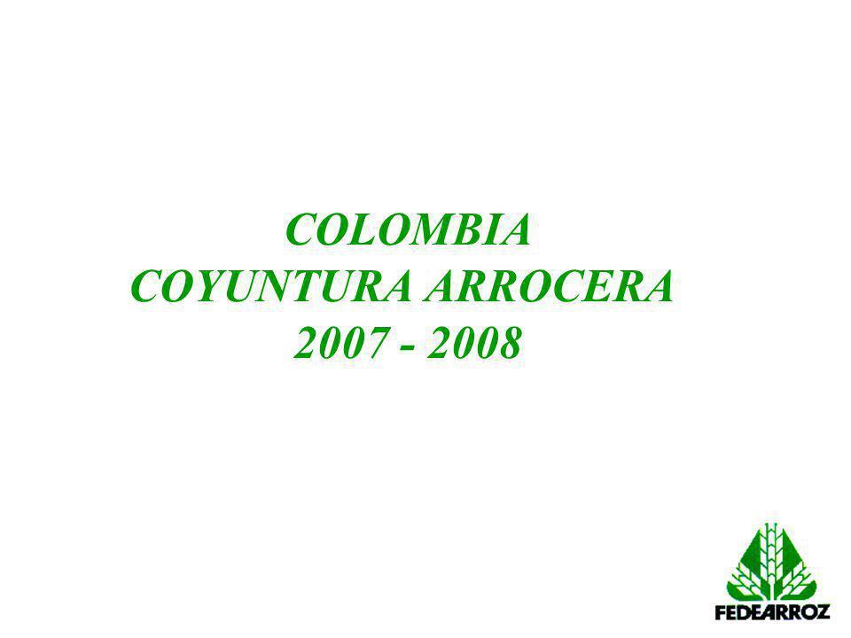 COLOMBIA COYUNTURA ARROCERA 2007 - 2008