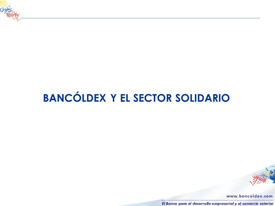 BANCÓLDEX Y EL SECTOR SOLIDARIO