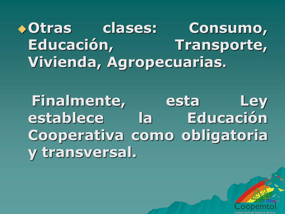 Otras clases: Consumo, Educación, Transporte, Vivienda, Agropecuarias. Otras clases: Consumo, Educación, Transporte, Vivienda, Agropecuarias. Finalmen