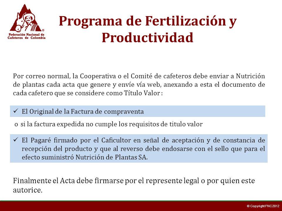 © Copyright FNC 2012 Programa de Fertilización y Productividad Por correo normal, la Cooperativa o el Comité de cafeteros debe enviar a Nutrición de p