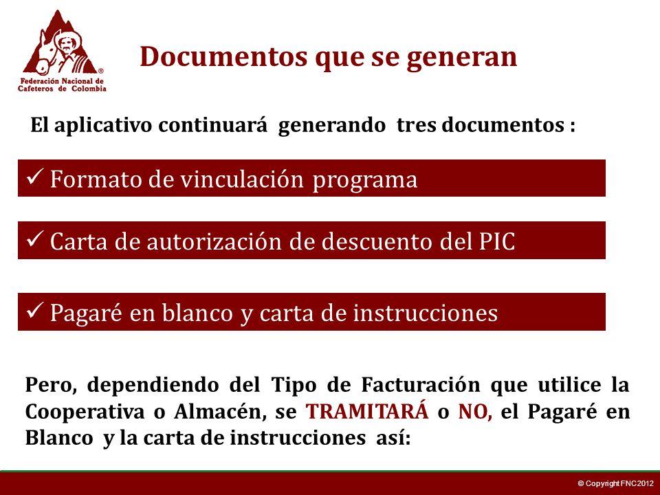 © Copyright FNC 2012 Cooperativas cuya FACTURACIÓN NO permite ingresar todos los requisitos exigidos por la ley para que las facturas que emiten sean consideradas un título valor (no sirven como documento de cobro de la deuda del caficultor), deberán imprimir el Pagaré en blanco con carta de instrucciones, que genera el aplicativo del programa, HACIÉNDOLO FIRMAR por parte del caficultor.