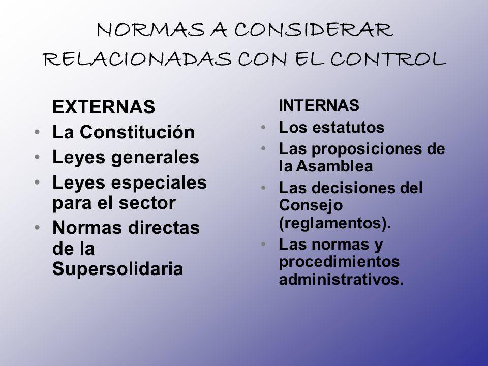 NORMAS A CONSIDERAR RELACIONADAS CON EL CONTROL EXTERNAS La Constitución Leyes generales Leyes especiales para el sector Normas directas de la Superso