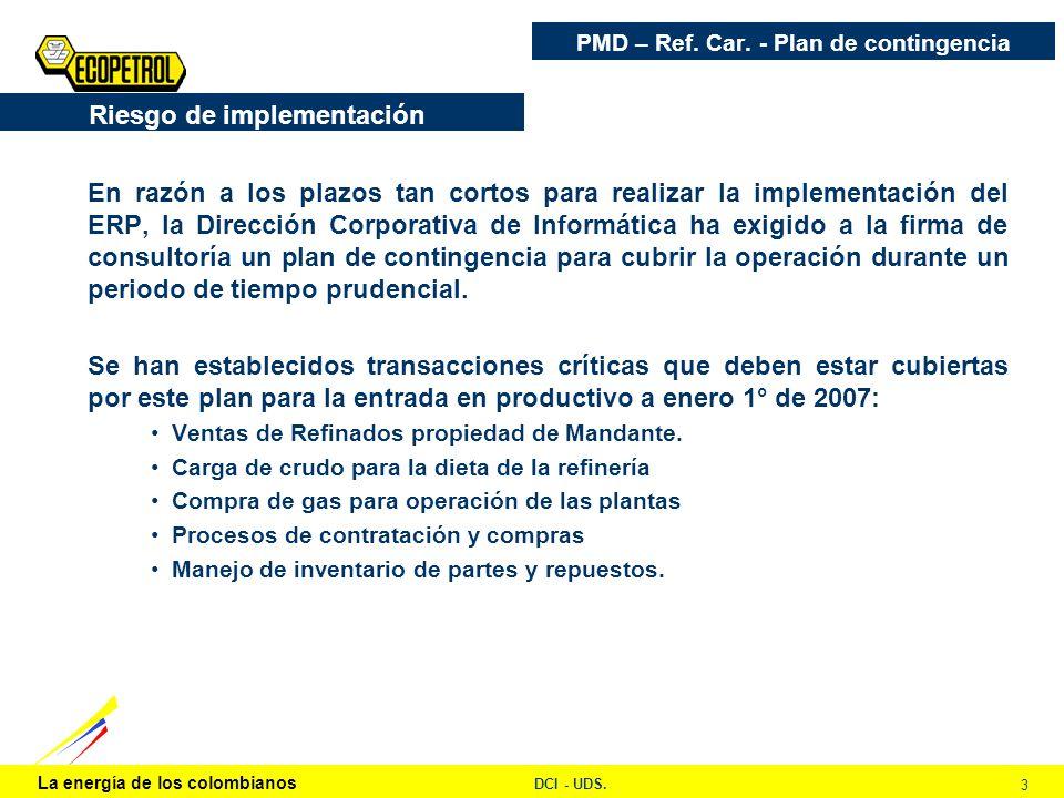 La energía de los colombianos DCI - UDS. 3 En razón a los plazos tan cortos para realizar la implementación del ERP, la Dirección Corporativa de Infor